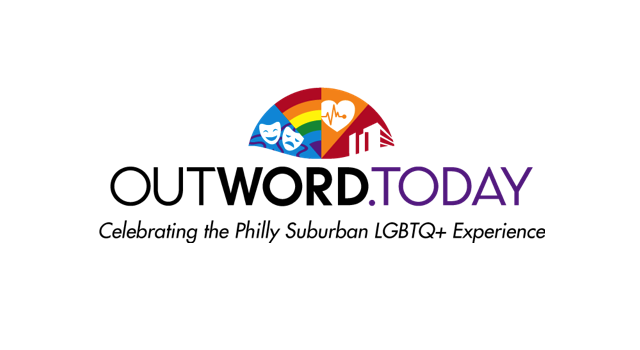 Celebrating OUTWORD.Today and the Philly Suburban LGBTQ+ Experience