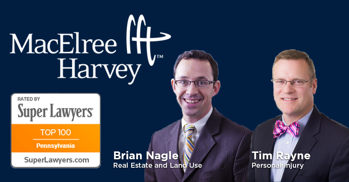 Super Lawyers Lists MacElree Harvey's Brian Nagle, Tim Rayne Among State's Top 100 Attorneys