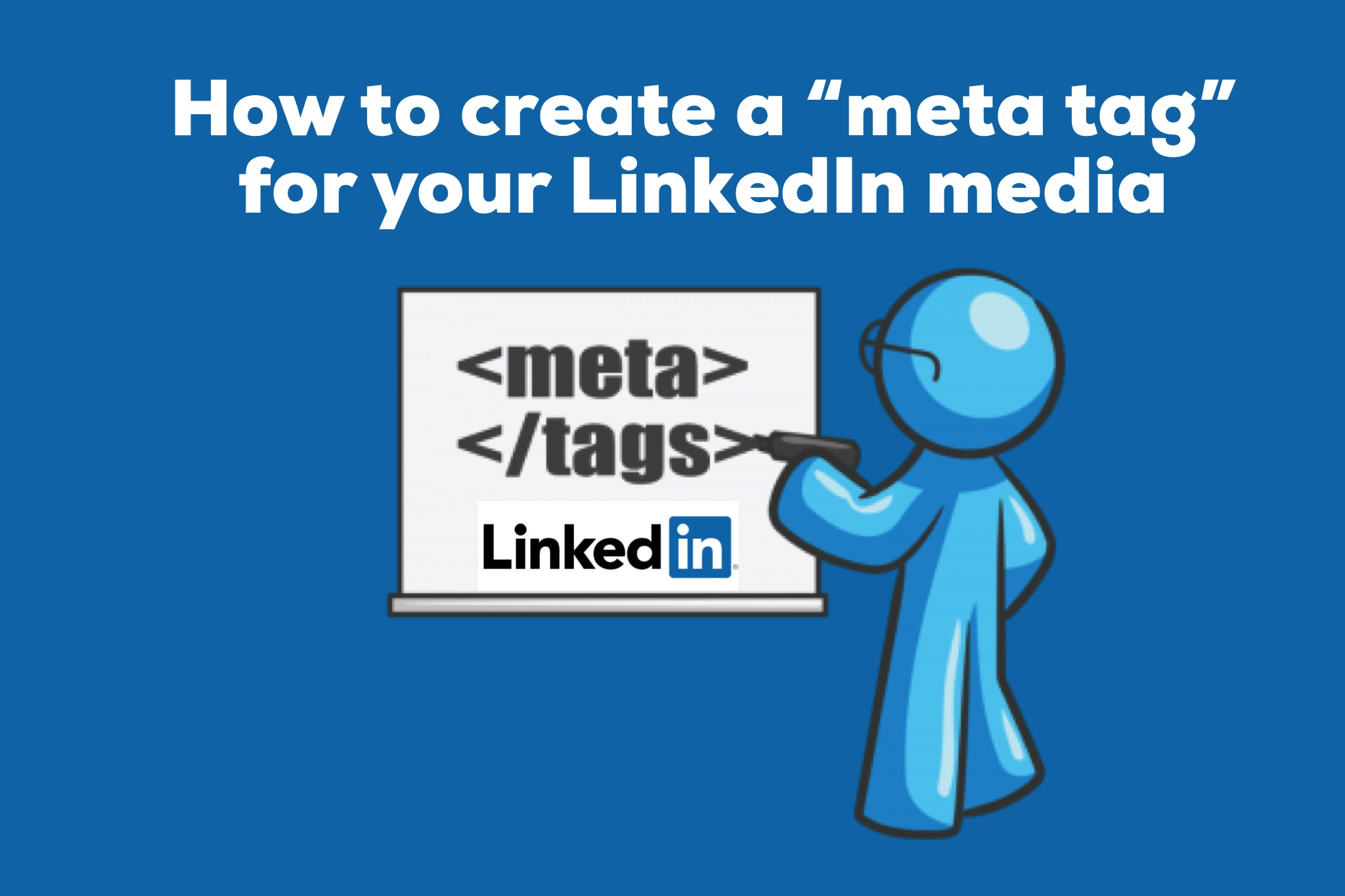 "How to Create a ""Meta Tag"" For Your LinkedIn Media"
