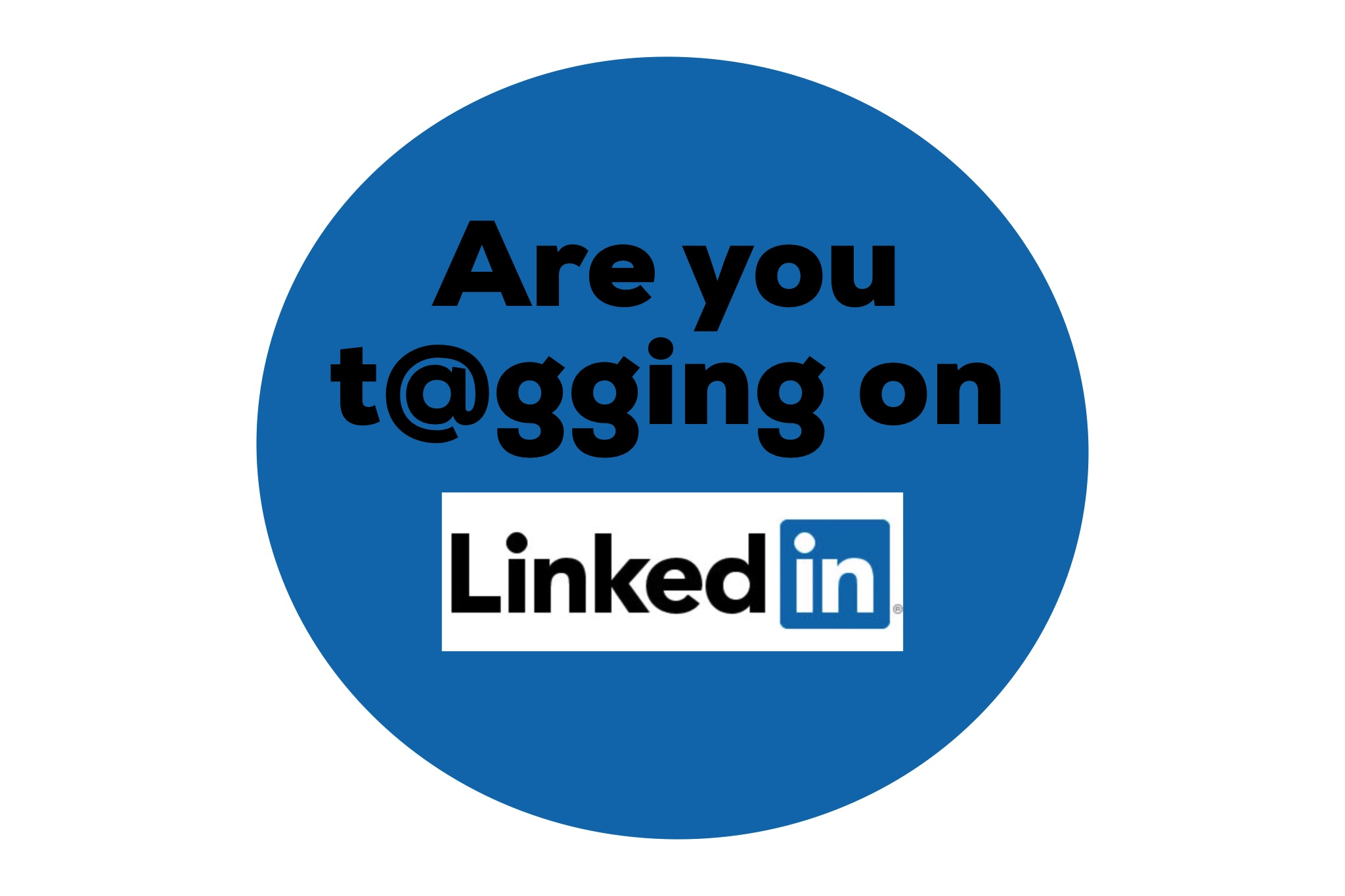 Are You T@gging People and Companies on LinkedIn?
