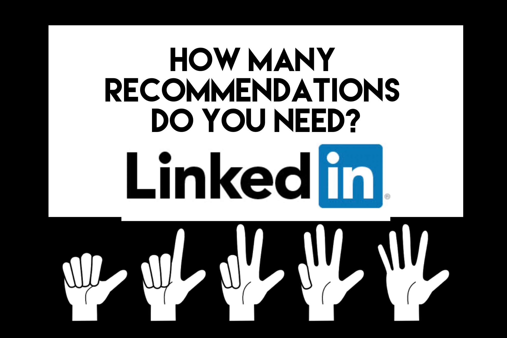 How Many Recommendations Do You Need on LinkedIn?