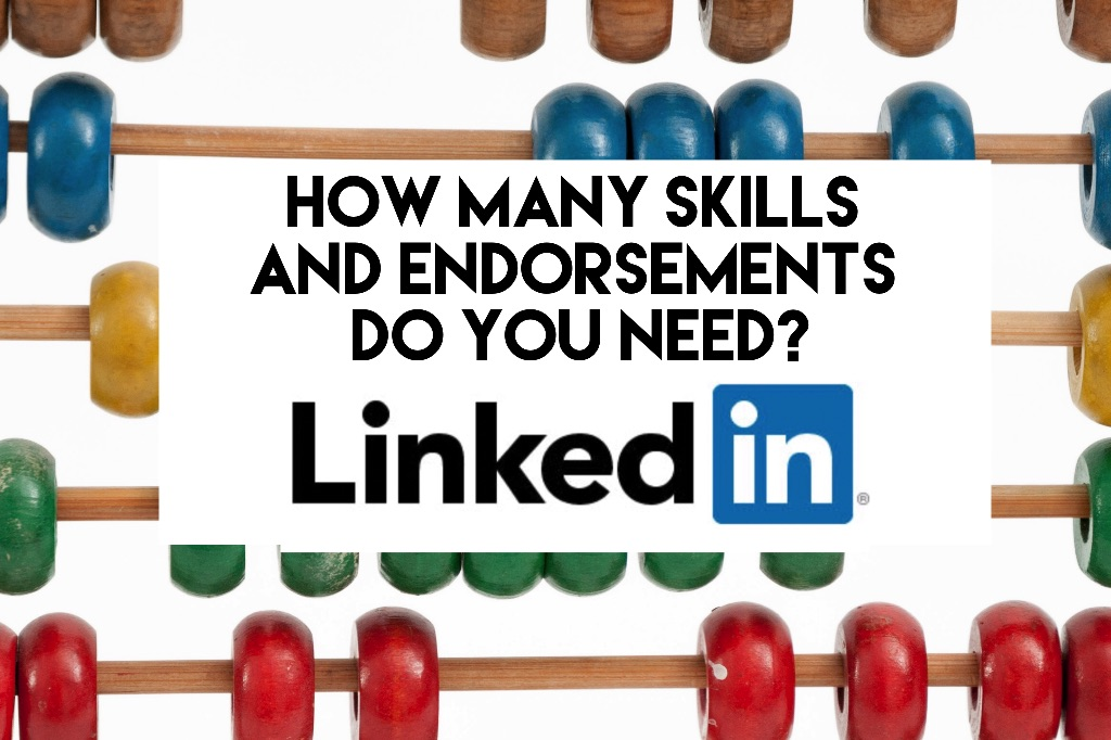 How Many Skills & Endorsements Do You Need?