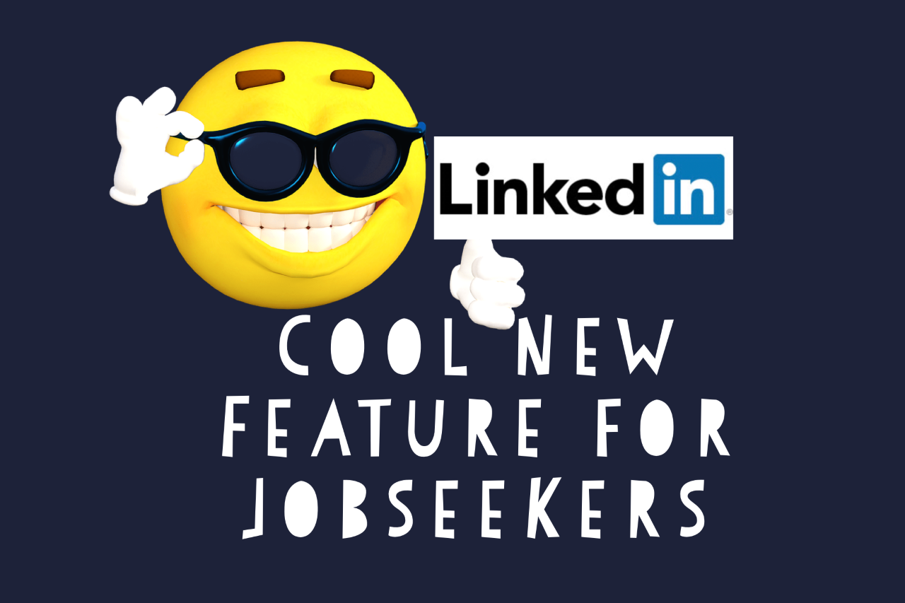Cool New LinkedIn Feature for Jobseekers