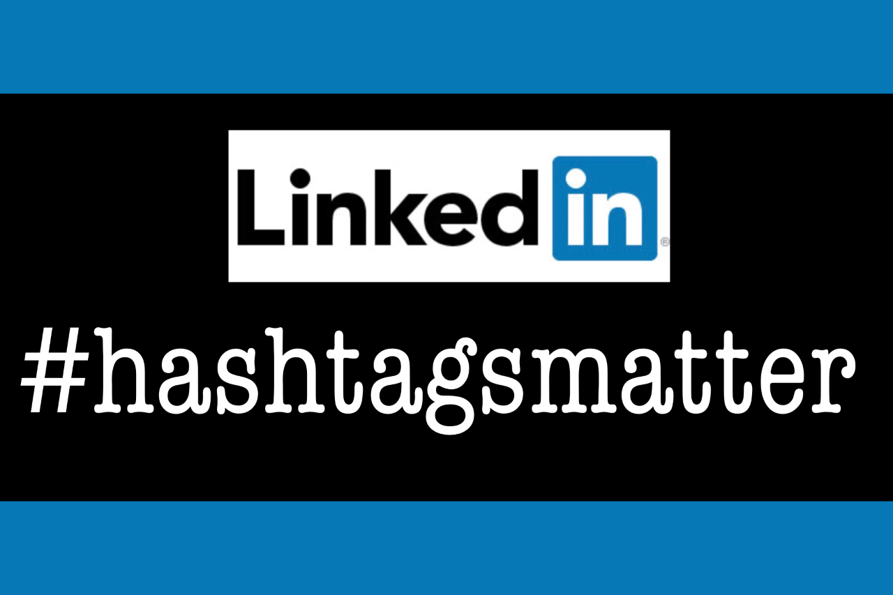 LinkedIn Hashtags Continue to Evolve