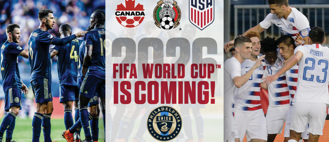 Philadelphia Union Contributes to City's Efforts to Win Hosting Rights for 2026 World Cup