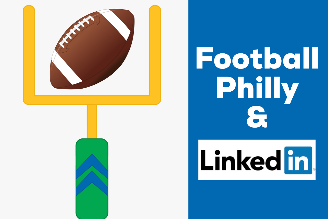 Football, Philly, and LinkedIn