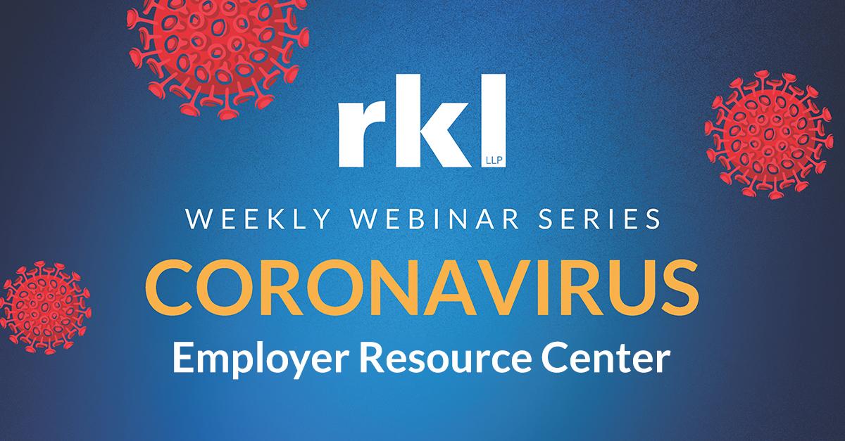 RKL Launches Coronavirus Resource Center, Webinar Series to Help Employers Navigate Pandemic Impact