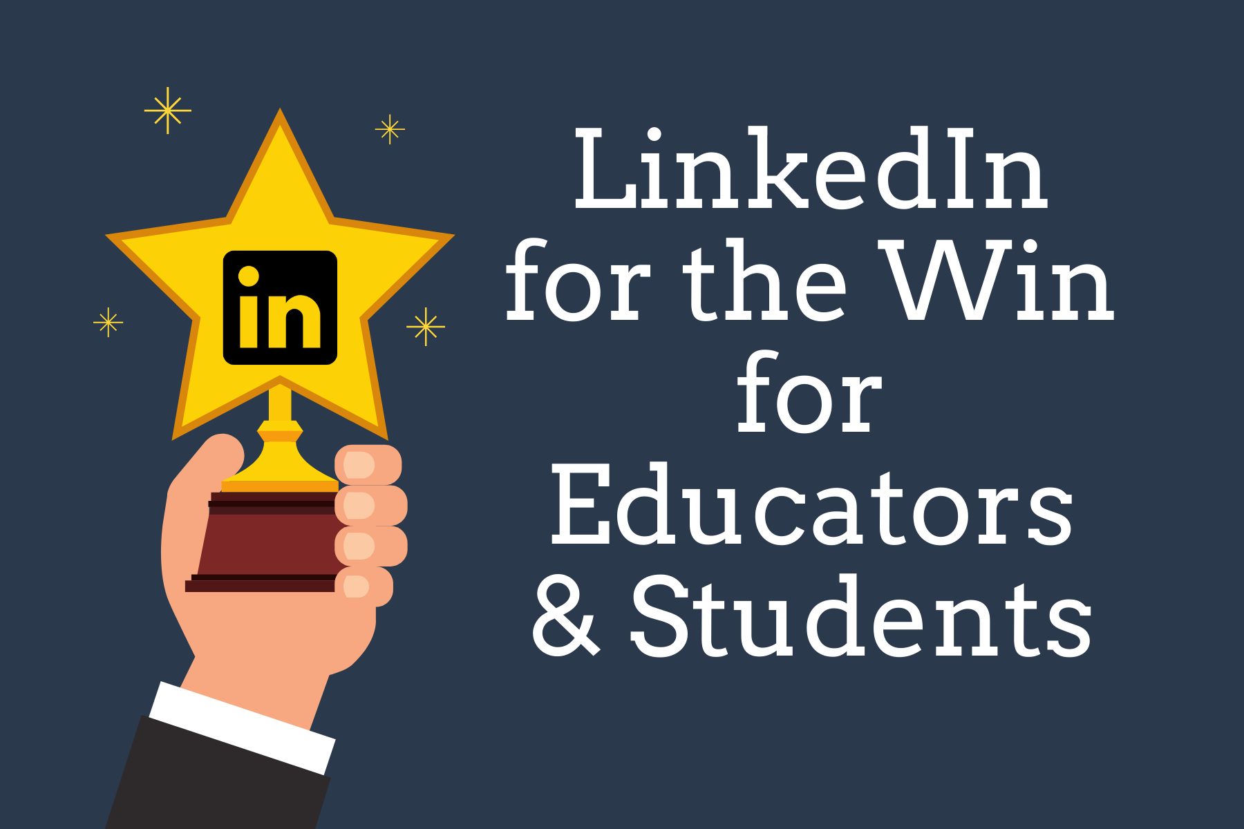 LinkedIn for the Win for Educators & Students