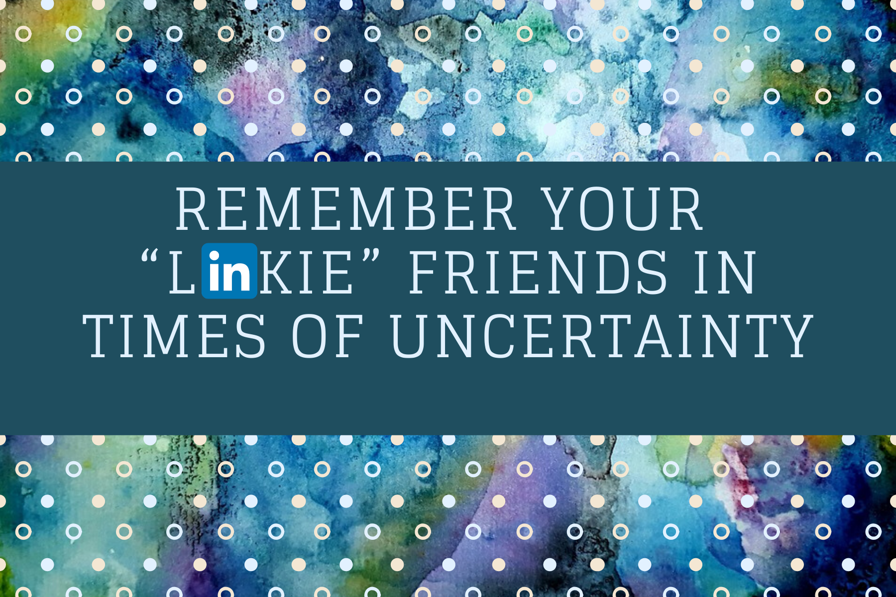 "Remember Your ""Linkie"" Friends in Times of Uncertainty"