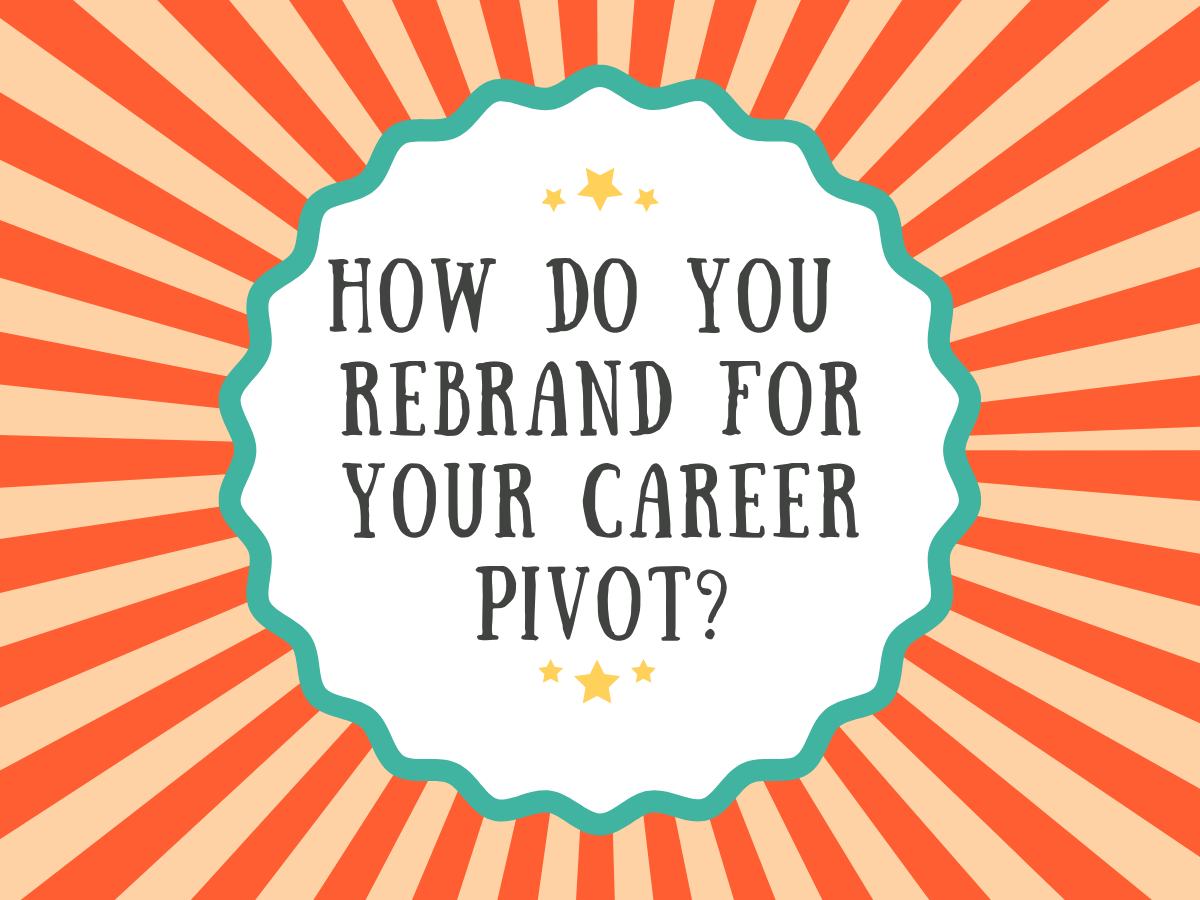 How Do You Rebrand For Your Pivot?