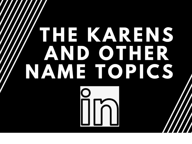 """The Karens"" and Other Name Topics on LinkedIn"