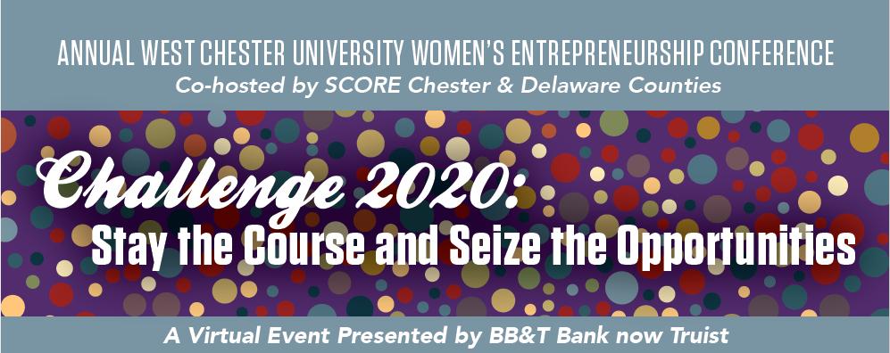West Chester University and SCORE Celebrate  Women Entrepreneurs:  2020 Conference